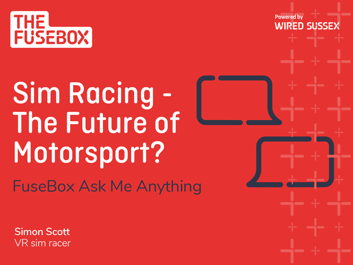 FuseBox Ask Me Anything: Sim Racing - The Future of Motorsport? w/ Simon Scott