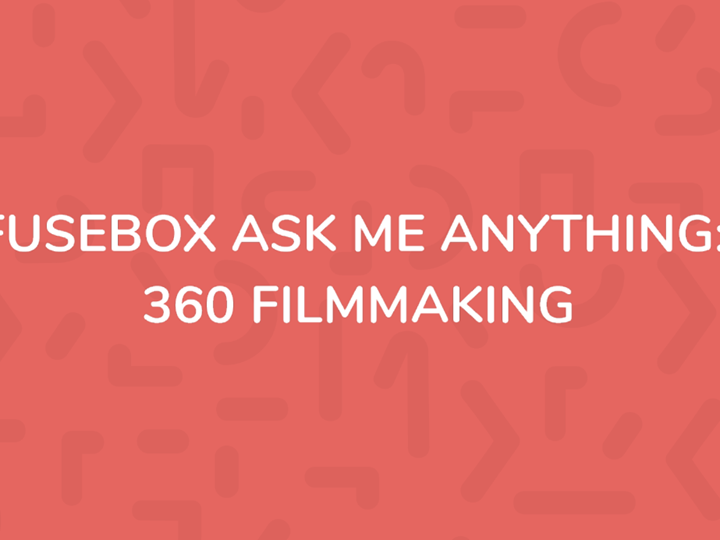 FuseBox Ask Me Anything: 360°  Filmmaking w/ Michael Danks